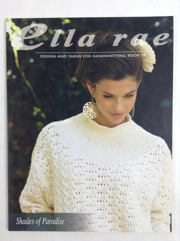 Ella Rae Knitting Pattern Books : ELLA RAE DESIGN AND YARNS FOR HANDKNITTING BOOK #19 SHADES ...